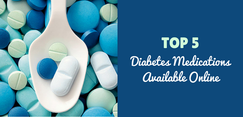 Top 5 Diabetes Medications Available Online